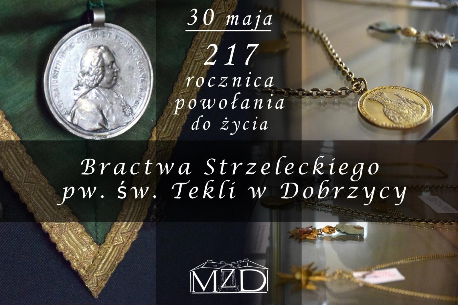217 ROCZNICA POWOŁANIA DO ŻYCIA BRACTWA STRZELECKIEGO W DOBRZYCY