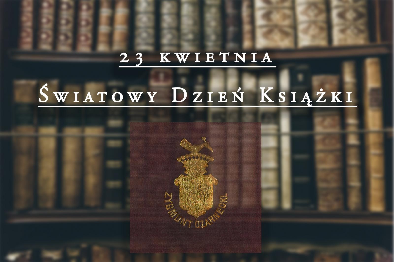 23 KWIETNIA - ŚWIATOWY DZIEŃ KSIĄŻKI