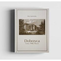 Róża Kąsinowska, Dobrzyca. Fortalicja. Pałac. Muzeum.