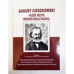 August Cieszkowski - filozof, polityk, prekursor edukacji rolniczej