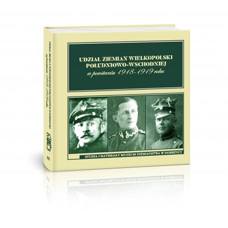 Udział ziemian Wielkopolski południowo-wschodniej w powstaniu 1918-1919